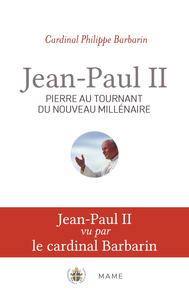 JEAN-PAUL II, PIERRE AU TOURNANT DU NOUVEAU MILLENAIRE
