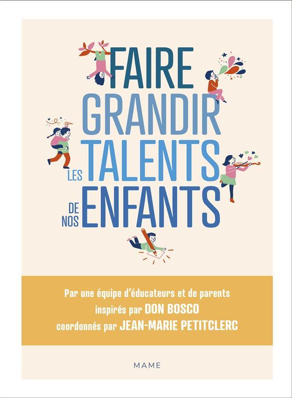 FAIRE GRANDIR LES TALENTS DE NOS ENFANTS