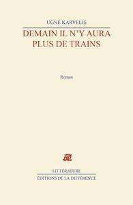 DEMAIN IL N'Y AURA PLUS DE TRAINS