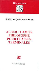 ALBERT CAMUS PHILOSOPHE POUR CLASSES TERMINALES