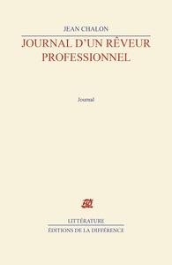 JOURNAL D'UN REVEUR PROFESSIONNEL. 2005-2007