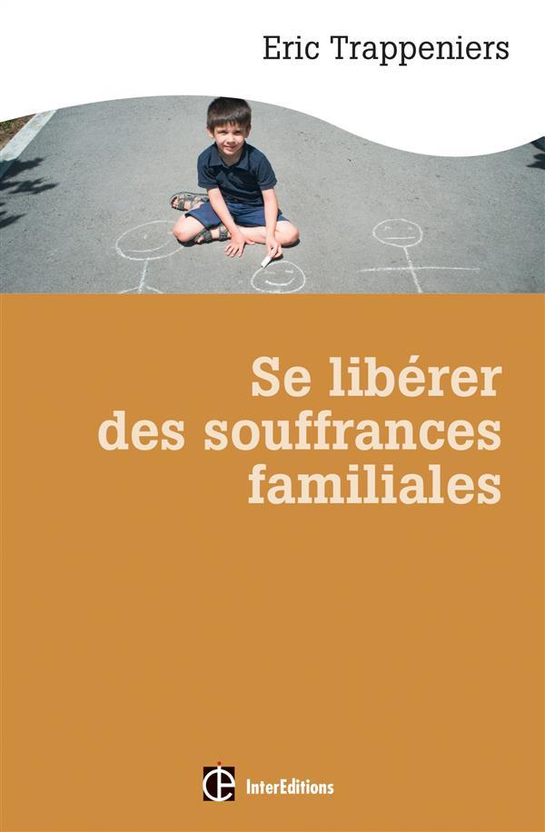 SE LIBERER DES SOUFFRANCES FAMILIALES
