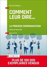 COMMENT LEUR DIRE... LA PROCESS COMMUNICATION - 3E ED.