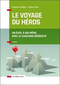 LE VOYAGE DU HEROS - 2E ED. - UN EVEIL A SOI-MEME, AVEC LE COACHING GENERATIF