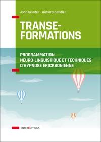 TRANSE-FORMATIONS - PROGRAMMATION NEURO-LINGUISTIQUE ET TECHNIQUES D'HYPNOSE ERICKSONNIENNE