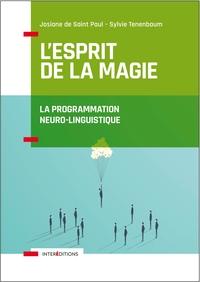 L'ESPRIT DE LA MAGIE - LA PROGRAMMATION NEURO-LINGUISTIQUE - 3E ED. - RELATION A SOI, RELATION A L'A