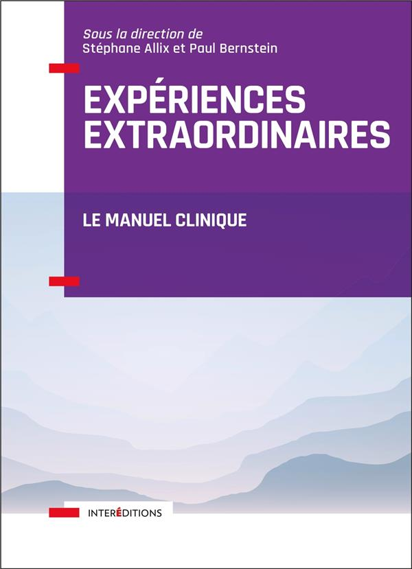 EXPERIENCES EXTRAORDINAIRES - LE MANUEL CLINIQUE