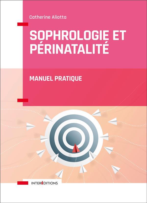 SOPHROLOGIE ET PERINATALITE - MANUEL PRATIQUE
