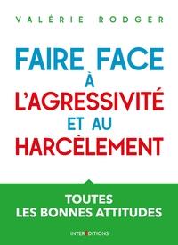 FAIRE FACE A L'AGRESSIVITE ET AU HARCELEMENT - 3E ED. - TOUTES LES BONNES ATTITUDES