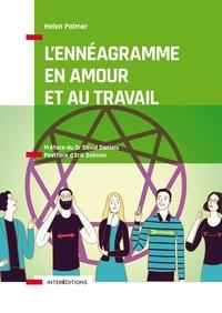 L'ENNEAGRAMME EN AMOUR ET AU TRAVAIL - MIEUX COMPRENDRE LES POINTS FORTS ET LES POINTS FAIBLES DE NO