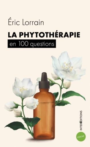 LA PHYTOTHERAPIE EN 100 QUESTIONS