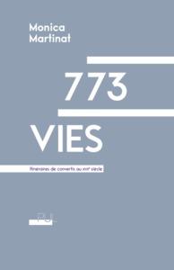 773 VIES - ITINERAIRES DE CONVERTIS AU XVIIE SIECLE