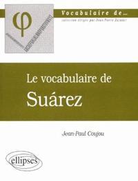 VOCABULAIRE DE SUAREZ (LE)