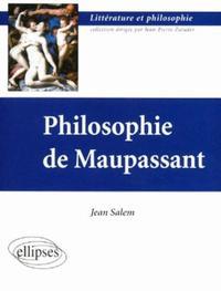 PHILOSOPHIE DE MAUPASSANT