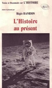 HISTOIRE AU PRESENT (L')