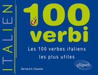 100 VERBI - LES 100 VERBES ITALIENS LES PLUS UTILES