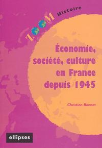 ECONOMIE, SOCIETE, CULTURE EN FRANCE DEPUIS 1945