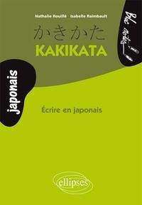 KAKIKATA, ECRIRE EN JAPONAIS