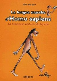 LA LONGUE MARCHE D'HOMO SAPIENS - LA FABULEUSE HISTOIRE DU BIPEDE