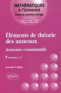 ELEMENTS DE THEORIE DES ANNEAUX - ANNEAUX COMMUTATIFS - NIVEAU L3
