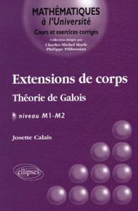 EXTENSIONS DE CORPS - THEORIE DE GALOIS - NIVEAU M1-M2