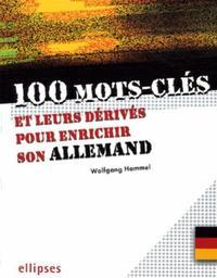 100 MOTS-CLES POUR ENRICHIR SON ALLEMAND