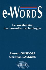 E-WORDS LE VOCABULAIRE DES NOUVELLES TECHNOLOGIES