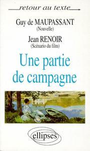 MAUPASSANT / RENOIR, UNE PARTIE DE CAMPAGNE