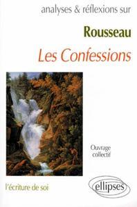 ROUSSEAU, LES CONFESSIONS (LIVRES I A IV)