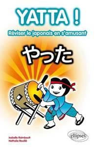 YATTAA! REVISER LE JAPONAIS EN S'AMUSANT