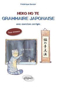 NEKO NO TE. GRAMMAIRE JAPONAISE AVEC EXERCICES CORRIGES