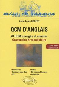 QCM D'ANGLAIS 20 QCM CORRIGES ET ANNOTES GRAMMAIRE & VOCABULAIRE AVEC INDEX GRAMMATICAL