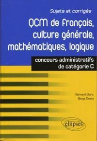 QCM DE FRANCAIS, CULTURE GENERALE, MATHEMATIQUES, LOGIQUE : CONCOURS DE CATEGORIE C