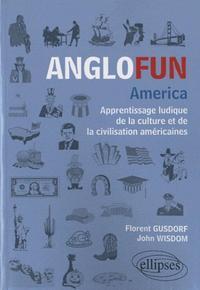 ANGLOFUN AMERICA. APPRENTISSAGE LUDIQUE DE LA CULTURE ET DE LA CIVILISATION AMERICAINES