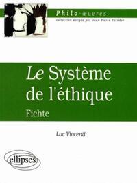 FICHTE, LE SYSTEME DE L'ETHIQUE