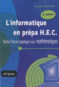 L'INFORMATIQUE EN PREPA HEC - TURBO PASCAL APPLIQUE AUX MATHEMATIQUES - 2E EDITION