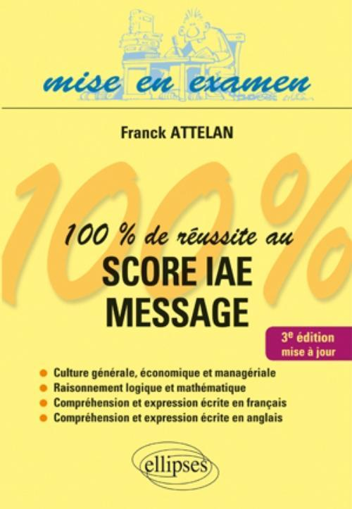 100 DE REUSSITE AU SCORE IAE - MESSAGE - 3E EDITION