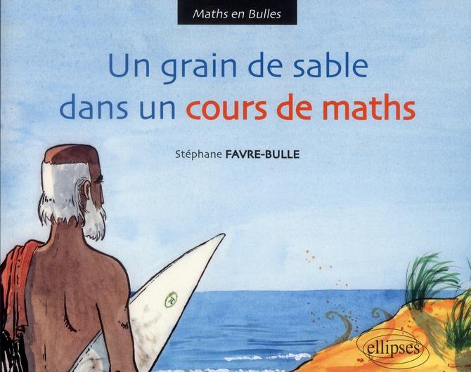 Un grain de sable dans le cours de maths