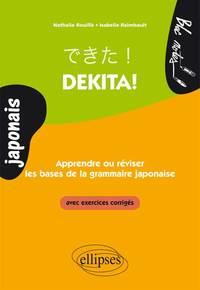 DEKITA! APPRENDRE OU REVISER LES BASES DE LA GRAMMAIRE JAPONAISE. AVEC EXERCICES CORRIGES