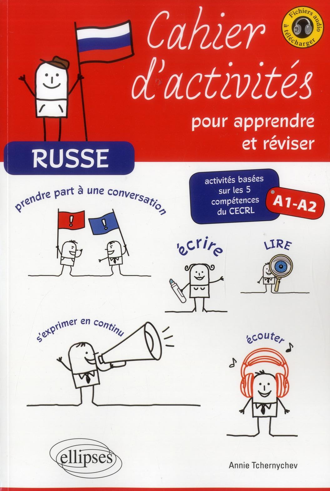 Russe. cahier d'activites pour apprendre et reviser le russe.  activites basees sur les 5 competence