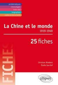 LA CHINE ET LE MONDE  A1919-1949A A25 FICHES
