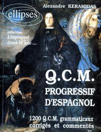 QCM PROGRESSIF D'ESPAGNOL - 1200 QCM GRAMMATICAUX CORRIGES ET COMMENTES