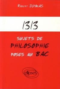 1313 SUJETS DE PHILOSOPHIE POSES AU BAC