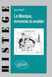 LE MEXIQUE - ECONOMIES ET SOCIETES
