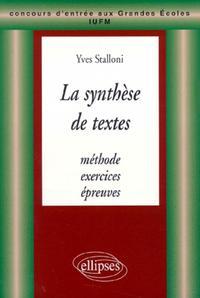 SYNTHESE DE TEXTES (LA) - METHODE, EXERCICES ET EPREUVES