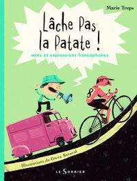 LACHE PAS LA PATATE !. MOTS ET EXPRESSIONS FRANCOPHONES