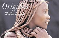 ORIGINES. 365 PENSEES DE SAGES AFRICAINS