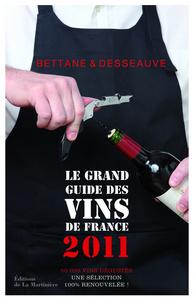 GRAND GUIDE DES VINS DE FRANCE 2011. 50000 VINS DEGUSTES, UNE SELECTION 100% RENOUVELEE ! (LE)