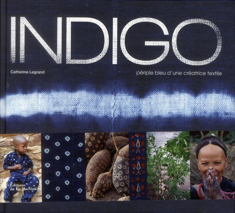 INDIGO - PERIPLE BLEU D'UNE CREATRICE TEXTILE