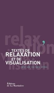 TEXTES DE RELAXATION ET DE VISUALISATION. POUR UNE VIE SANS STRESS